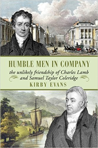 Image for Humble Men in Company : The Unlikely Friendship of Charles Lamb and Samuel Taylor Coleridge. First Edition.