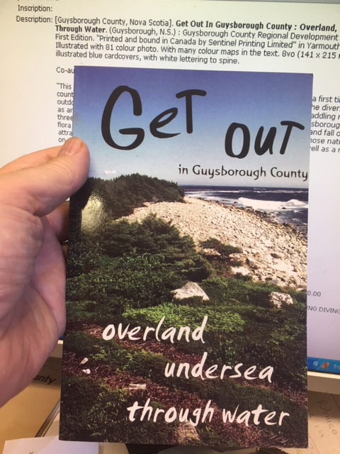 Image for Get Out In Guysborough County : Overland, Undersea, Through Water.  First Edition