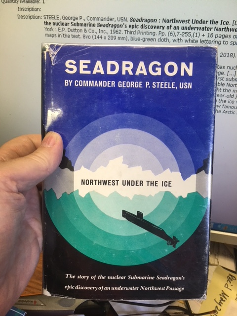 Image for Seadragon : Northwest Under the Ice : The story of the nuclear Submarine Seadragon's epic discovery of an underwater Northwest Passage.  Third Printing in dustjacket