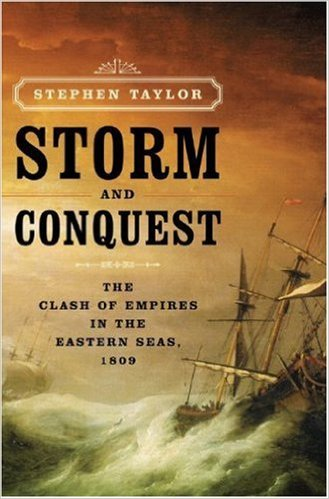 Image for Storm and Conquest : The Battle for the Indian Ocean, 1809. First American Edition in dustjacket.